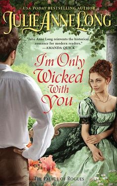 I'm Only Wicked With You is a new romance book release coming in April 2021. New Romance Books, Historical Romance Books, Historical Fiction, Historical Women, Book Club Books, Book 1, New Books, Julie Anne Long, Rogue Series