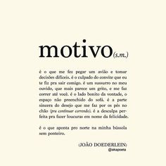 JOÃO DOEDERLEIN (@akapoeta) | Instagram photos and videos More Than Words, Some Words, Inspirational Phrases, Motivational Quotes, Dictionary Words, Words Quotes, Sayings, Literary Quotes, Entrepreneur Quotes