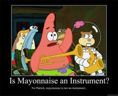 """""""Horse radish is not an instrument either."""""""