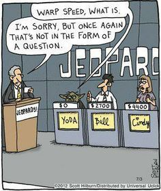 Yoda would not do well on Jeopardy