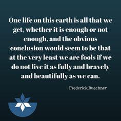 #frederickbushner #quote #quoteoftheday #quotestoliveby #nourishednow #inspire #inspirationalquote #inspiration #wisdom #truth #life