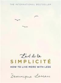Booktopia has L'art de la Simplicite : English Edition, How to Live More With Less by Dominique Loreau. Buy a discounted Paperback of L'art de la Simplicite : English Edition online from Australia's leading online bookstore. Minimalist Chic, Mind Reading Tricks, Can, Ebooks Online, Take Care Of Your Body, Journey, English, Biomes, What To Read