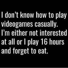 Dragon Age Inquisition or Fallout 4 or WOW or Witcher 3 take your pick. Video Game Quotes, Video Game Logic, Video Games Funny, Funny Games, Playstation, Xbox, Gamer Quotes, Gamer Humor, Gaming Memes