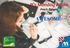 It's Monday again! Don't forget to be AWESOME. #MondayMotivation