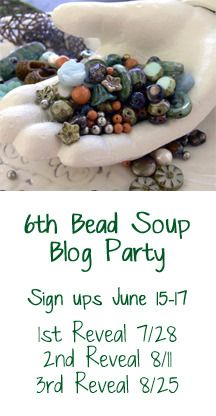 Bead Soup Blog Party - I'm in the August reveal I think...can't wait to see who my Bead Soup Buddy will be...
