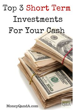 Where should you stash cash in the short term? There are several short term cash investments that you may want to consider. Here are many options for your short term cash investments instead letting your money sit in a bank's savings account earning a small rate of return.