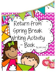 This is a printable book for students to fill out when they return from Spring Break. All you have to do is print and you are good to go. My students love to come back from Spring Break and share what they did...usually wanting to all at once...this gives them a chance to gather their thoughts and then share.