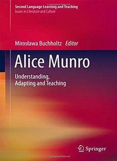 Alice Munro: Understanding Adapting And Teaching PDF