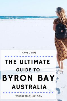 The Ultimate Guide To Byron Bay, What to see and what to do | Where's Mollie? A Travel and Adventure Lifestyle Blog