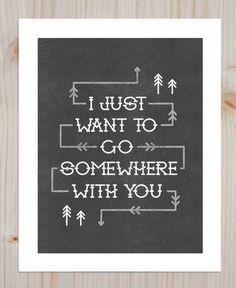 Somewhere With You Print. $12.00, via Etsy.