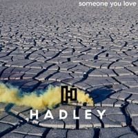 Someone You Love by HADLEY on SoundCloud