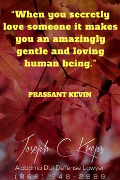 """#DUI #Attorney #Gadsden #Alabama - Call Kreps today with help on your Gadsden DUI #charges.  """"When you secretly love someone it makes you an amazingly gentle and loving human being."""" ― Prassant Kevin   http://www.krepslawfirm.com/blog/dui-attorney-gadsden-alabama-2/- #KLF"""