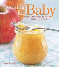 Cooking for Baby: Wholesome, Homemade, Delicious Foods for 6 to 18 Months: Lisa Barnes: 9781416599180: Amazon.com: Books Baby Food Recipes, Great Recipes, Favorite Recipes, Healthy Recipes, Amazing Recipes, Food Baby, Baby Foods, Simple Recipes, Toddler Meals