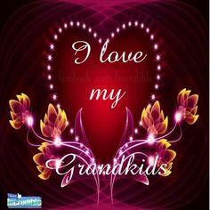 I love my Grandkids....