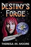 Destiny\'s Forge by Theresa M Moore
