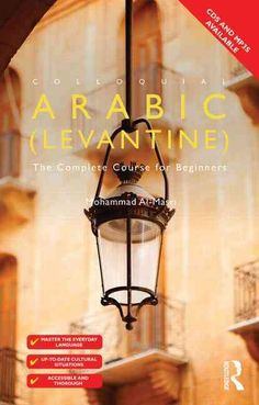 Colloquial Arabic Levantine: The Complete Course for Beginners