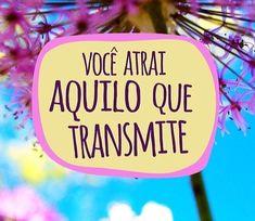 Você atrai aquilo que transmite! #vida #life
