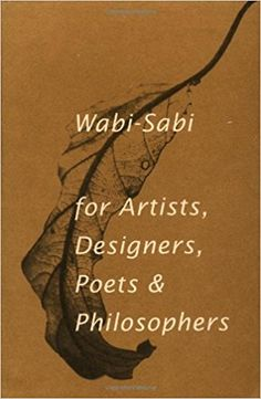Amazon.fr - Wabi-Sabi: for Artists, Designers, Poets & Philosophers by Leonard Koren (1994-07-01) - Leonard Koren - Livres