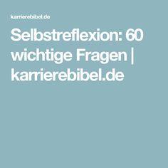 Selbstreflexion: 60 wichtige Fragen | karrierebibel.de