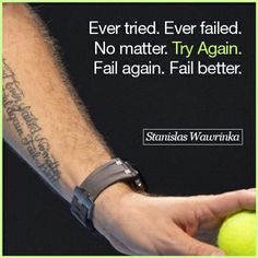 Power of persistence summed by 2014 Australian Open Tennis Champion Stan Wawrinka! Never give up.