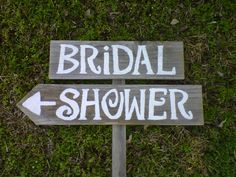BRIDAL SHOWER Wedding Signs Handpainted 1 Sign on 1 stake.  Country Wedding. Organic Wedding Decorations. Road Signs. $55.00, via Etsy.