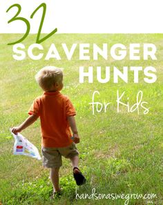 Scavenger hunts for the kids to do. Great for summertime fun!