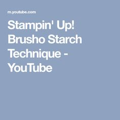 Stampin' Up! Brusho Starch Technique - YouTube