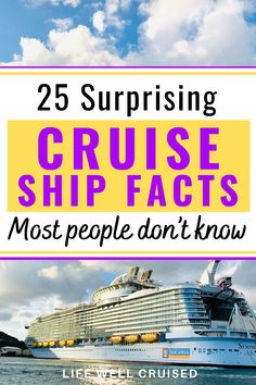 Here are 25 surprising and pretty cool facts about cruise and cruise ships. If you're a cruise lover, test your cruise knowledge and trivia!
