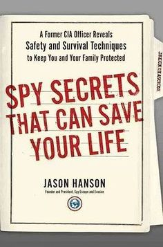 Spy Secrets That Can Save Your Life - Jason Hanson (Hardcover) New