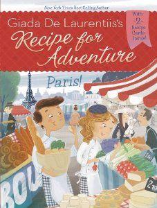 Paris! #2 (Recipe for Adventure): Giada De Laurentiis, Francesca Gambatesa: 9780448462578: Amazon.com: Books - for KIDS