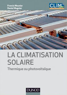 Climatisation solaire - Thermique ou photovoltaïque