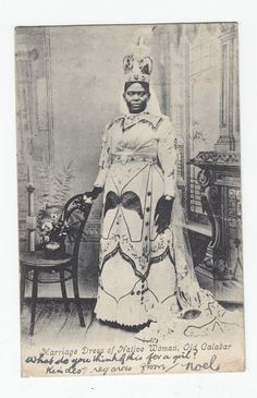 "nigerianostalgia: ""An unidentified Queen of Old Calabar 1907. Publisher Unknown Vintage Nigeria """