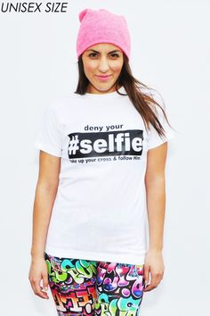 // T-shirt // Jesus Said Deny Your #Selfie. I really really want to buy this! :D