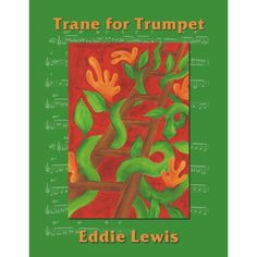 """Trane for Trumpet"" - there's a hint of a fairy-tale in this music book cover. The image smacks of Jack-and-the-beanstalk and perhaps represents the giant that can be overcome using a stepwise approach."