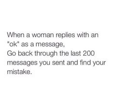 """: ps. If she says """"wow"""" look at the last two or three things you said. (Just trying to help.) Lol"""