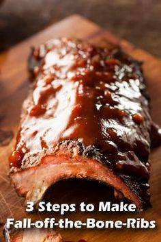 3 Easy Steps To Make Fall-off-the-Bone Ribs: Season with salt & pepper,.  Bake at 350° for20 minutes, turning to brown.  Brush on bbq sauce, bake another 20 minutes.  Brush on more bbq sauce.  Reduce to250° & bake 2 hours.