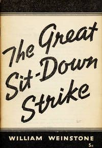The Great Sit-Down Strike by Weinstone, William - 1937.)