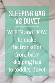 Baby sleeping bag VS toddler duvet / blanket - Which is better? And when is the right time to make the transition between baby sleeping bag and duvet without breaking routines and disturbing sleep? Find out HOW and WHEN to change from baby sleeping bag to a duvet or quilt. #toddler #babysleep #baby #babytips