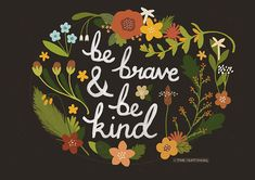 A4 Brave & Kind print by watersounds on Etsy