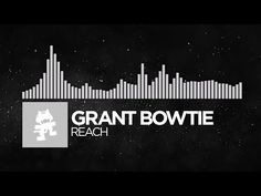 Get pumped one last time...Last minute clean up.. ;) Grant Bowtie - Reach [Monstercat Release]