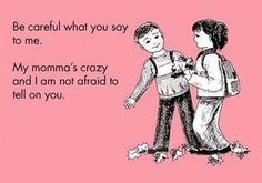 I'm sure my kids and friend's kids have told more than one mean kid this exact statement, at least once. lol