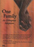 """One Family"" is a documentary that follows a Vermont couple as they travel to Ethiopia to adopt their daughter Meskerem, who was living at an orphanage in Addis Ababa, Ethiopia, the Layla House. DVD 328"