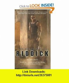 The Chronicles of Riddick (9780345468390) Alan Dean Foster , ISBN-10: 0345468392  , ISBN-13: 978-0345468390 ,  , tutorials , pdf , ebook , torrent , downloads , rapidshare , filesonic , hotfile , megaupload , fileserve
