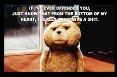Ted is a comedy movie that combines live action and CG-animation. Written, produced and directed by Seth MacFarlane, Ted is about a grown man. Ted Quotes, Funny Quotes, Funny Memes, It's Funny, Life Quotes, Jokes Quotes, Daily Quotes, Ted Film, Funny Shit