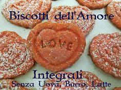 Biscotti dell'Amore Integrali Senza uova,  Latte, Burro  Bimby TM5 - YouTube