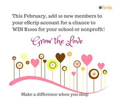 #GrowTheLove this February and be in the running for a prize of $1000 to your favorite #school or #nonprofit! Learn more here: http://escrip.com/news/promos/