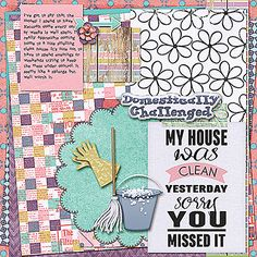 Domestically Challenged; Supplies: Desperate Housewife by Scraps by Missy; Template: Katie Scrapbook Lady; Stroke It Action: Studio Wendy; Font: Problem Secretary; May 2016