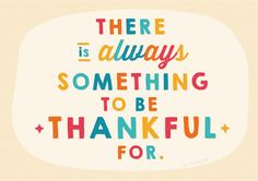 100 There Is Always Something To Be Thankful For Ideas In 2020 Thankful Gratitude Quotes Attitude Of Gratitude