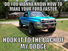 .That Funny... Being that I owned a chevy truck and it fell apart, but my ford lasted forever but never owned a dodge