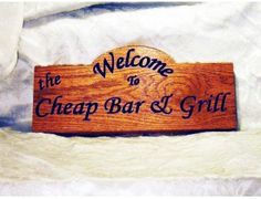 Welcome to the Cheap Bar and Grill Sign